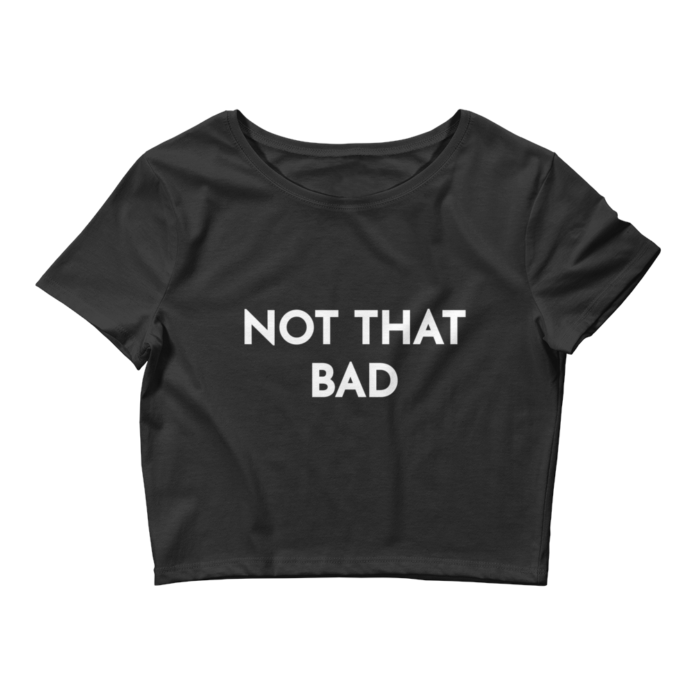 Brittany Furlan Not That Bad Women's Crop Tee