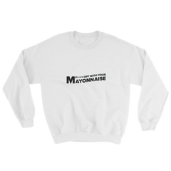 The TRY Channel Mayonnaise Sweatshirt