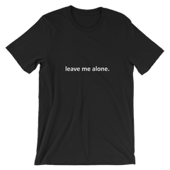 Crissy Smith Leave Me Alone 2 Short-Sleeve Unisex T-Shirt