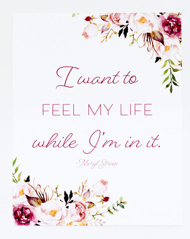 I want to feel my life...