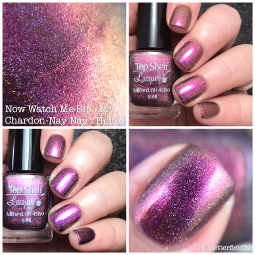 Nail Polish - Now Watch Me Sip…my Chardon-Nay Nay - Holo'd, April 2017 (1 Bottle)