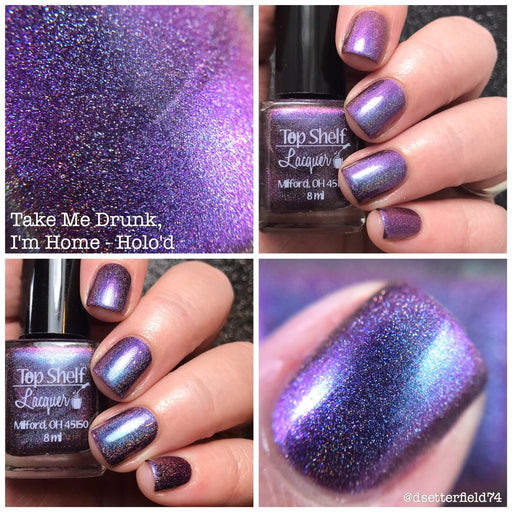 Nail Polish - Take Me Drunk, I'm Home - Holo'd April 2017 (1 Bottle)