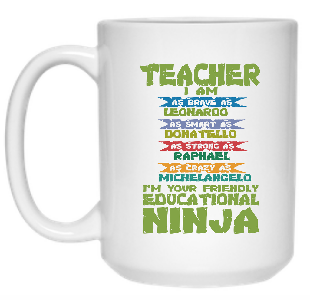 Teacher I'm Your Friendly Educational Ninja Mug - 15oz - TeachersLoungeShop