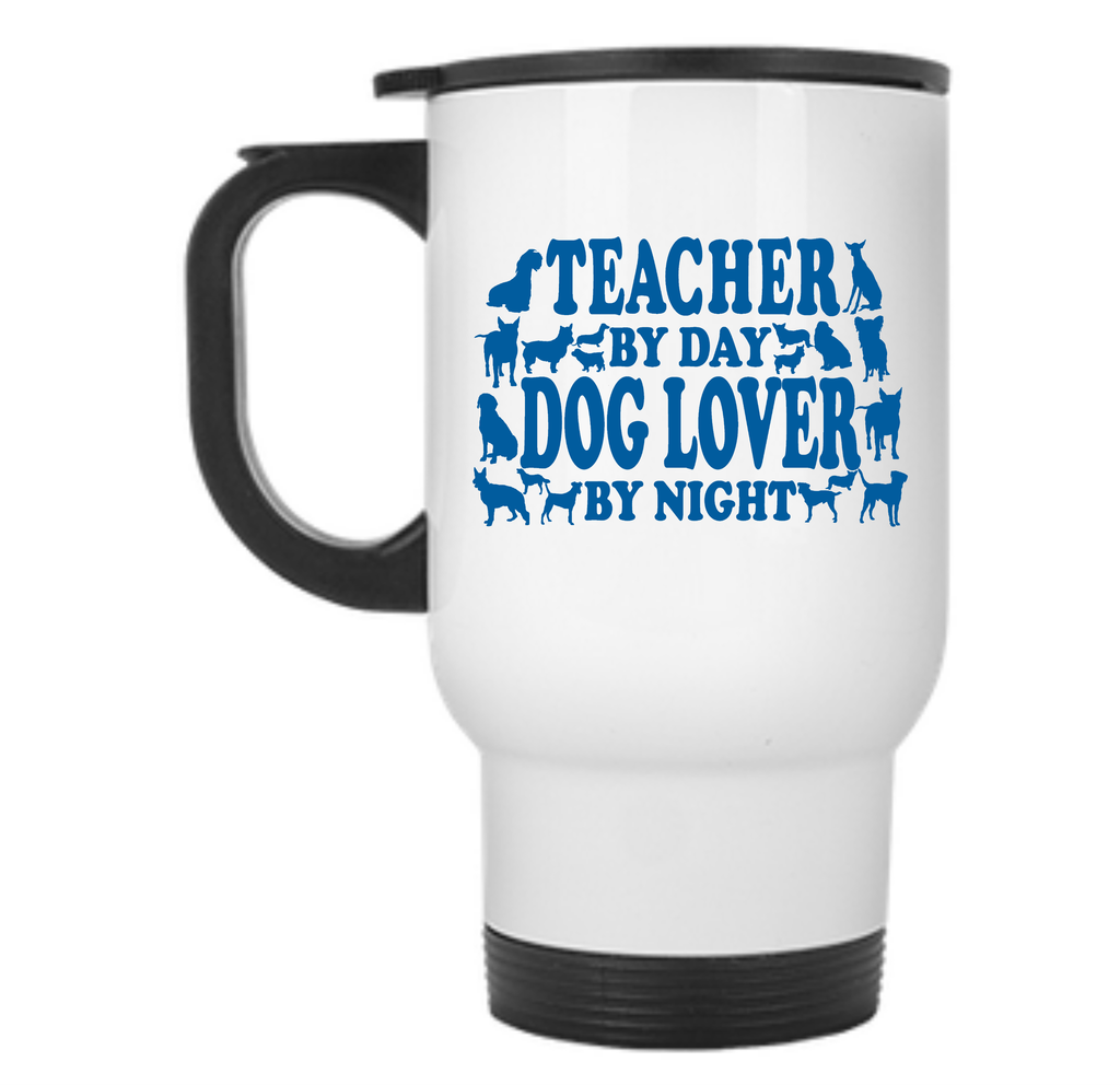 Teacher By Day Dog Lover By Night Travel Mug - TeachersLoungeShop