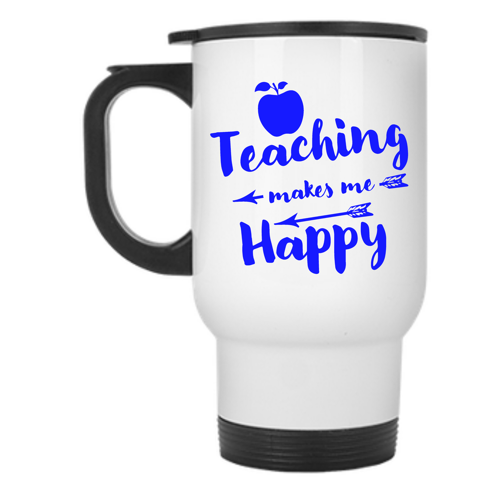 Teaching Makes Me Happy Travel Mug - TeachersLoungeShop