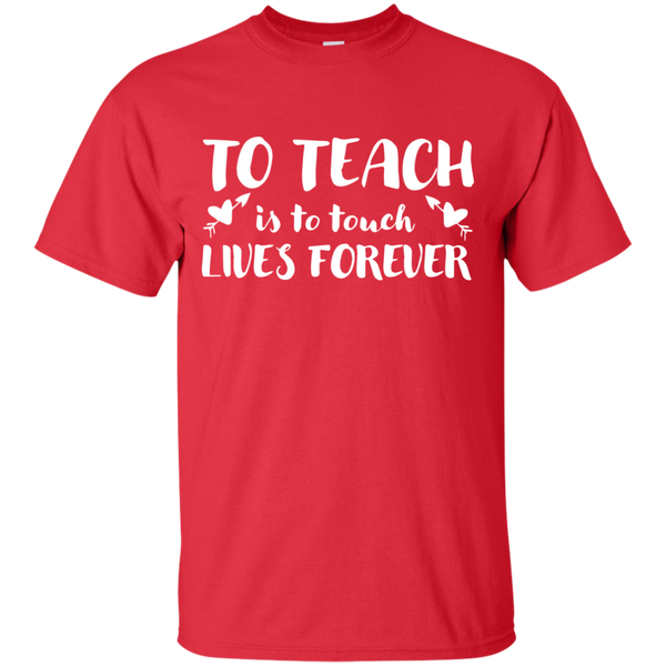 To Teach is to Touch Lives Forever  T-Shirt - TeachersLoungeShop - 8