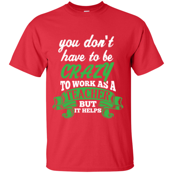 You dont have to be crazy to work as a Teacher but it helps  T-Shirt - TeachersLoungeShop - 7