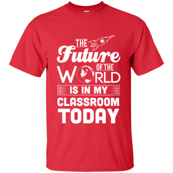 The Future of the world is in my classroom today  T-Shirt - TeachersLoungeShop - 7