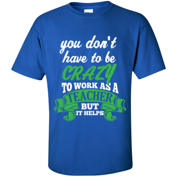 You dont have to be crazy to work as a Teacher but it helps  T-Shirt - TeachersLoungeShop - 8