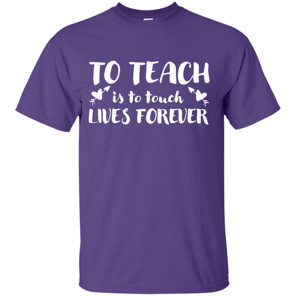 To Teach is to Touch Lives Forever  T-Shirt - TeachersLoungeShop - 11