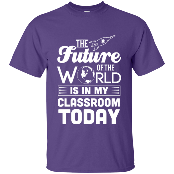 The Future of the world is in my classroom today  T-Shirt - TeachersLoungeShop - 10