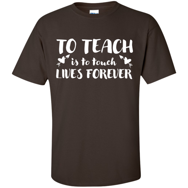 To Teach is to Touch Lives Forever  T-Shirt - TeachersLoungeShop - 3