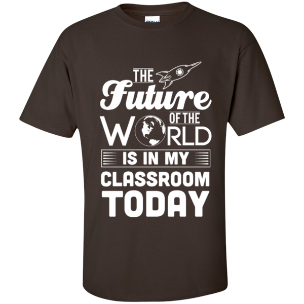 The Future of the world is in my classroom today  T-Shirt - TeachersLoungeShop - 3