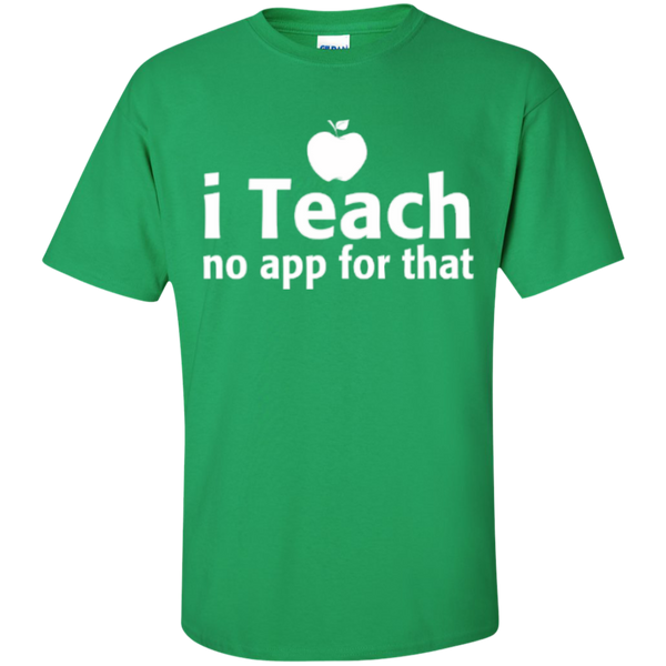 I Teach no app for that  T-Shirt - TeachersLoungeShop - 4