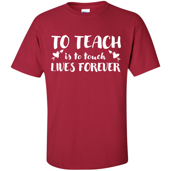 To Teach is to Touch Lives Forever  T-Shirt - TeachersLoungeShop - 4
