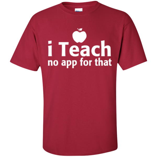 I Teach no app for that  T-Shirt - TeachersLoungeShop - 5