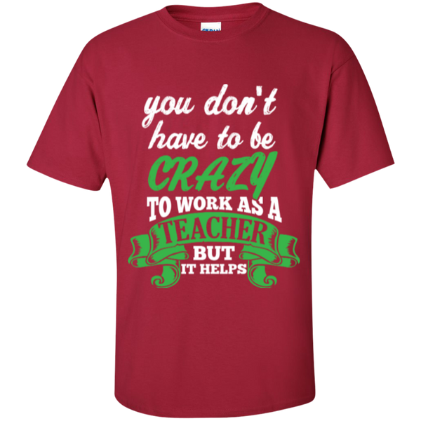 You dont have to be crazy to work as a Teacher but it helps  T-Shirt - TeachersLoungeShop - 3