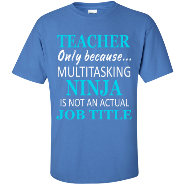 Teacher only because Multitasking Ninja is not an actual Job Title T-Shirt - TeachersLoungeShop - 3