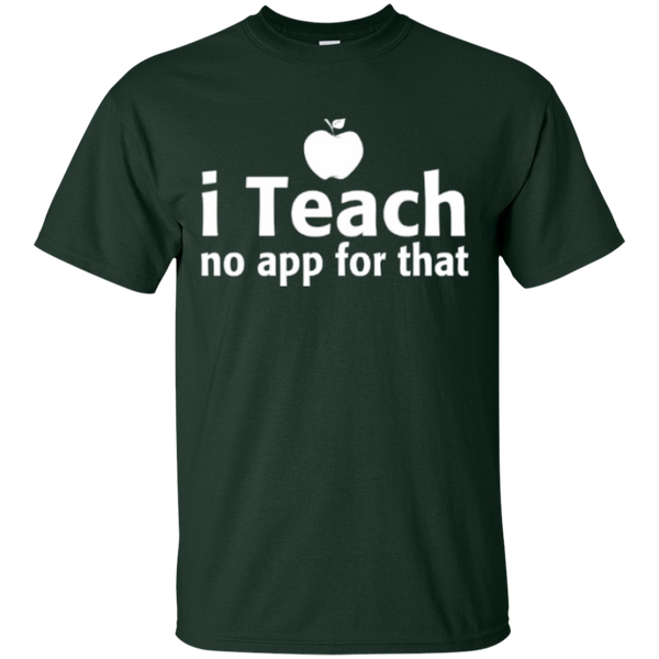 I Teach no app for that  T-Shirt - TeachersLoungeShop - 3