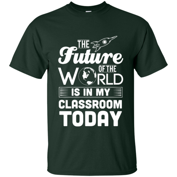 The Future of the world is in my classroom today  T-Shirt - TeachersLoungeShop - 2