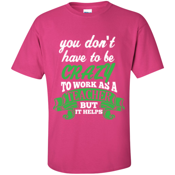 You dont have to be crazy to work as a Teacher but it helps  T-Shirt - TeachersLoungeShop - 6