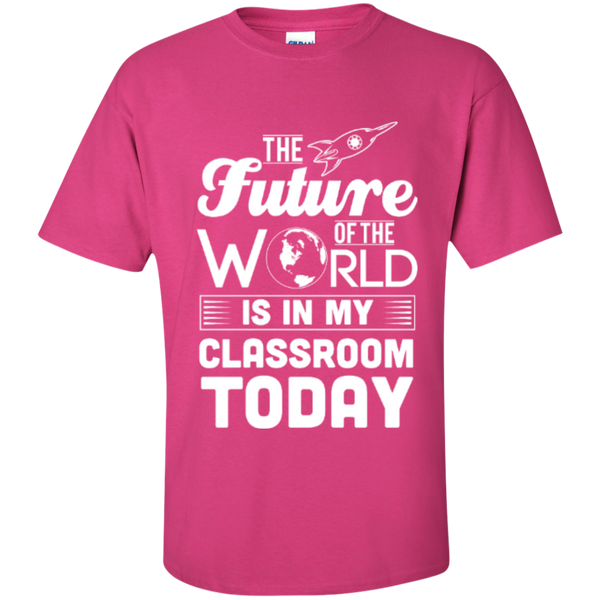 The Future of the world is in my classroom today  T-Shirt - TeachersLoungeShop - 5
