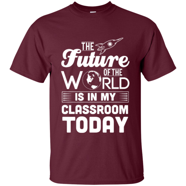 The Future of the world is in my classroom today  T-Shirt - TeachersLoungeShop - 6