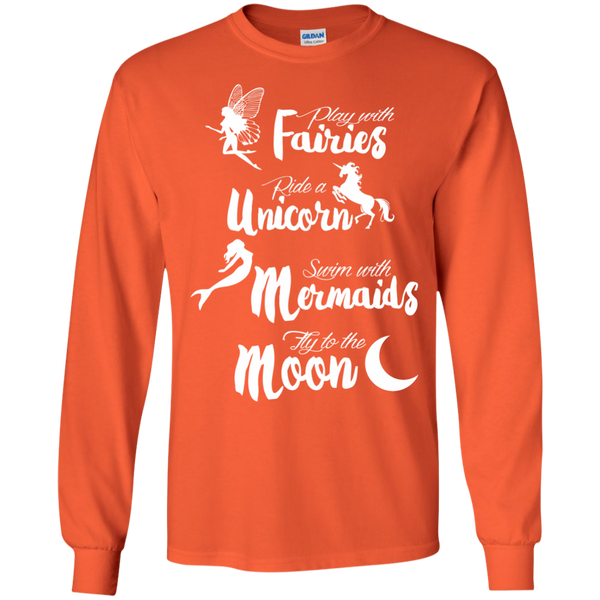 Play with Fairies Ride a Unicorn Swim with Mermaids Fly to the Moon LS Ultra Cotton Tshirt - TeachersLoungeShop - 2