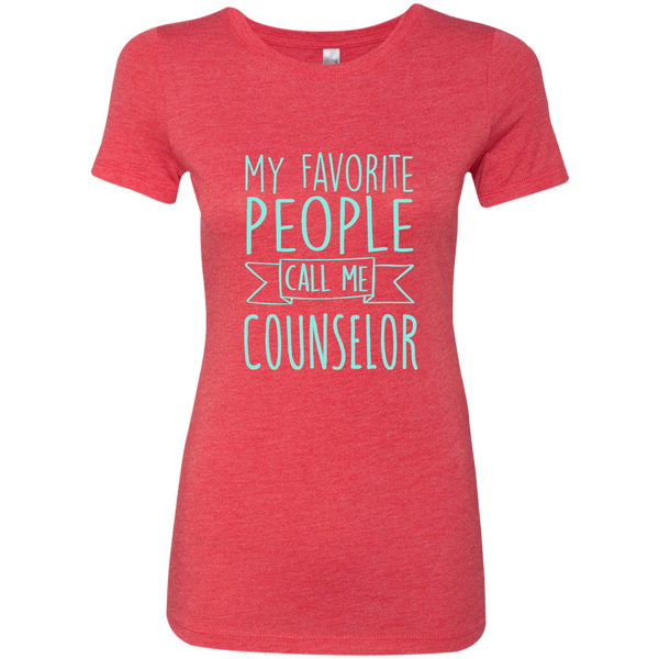 My Favorite People call Me Counselor Next Level Ladies Triblend T-Shirt - TeachersLoungeShop - 5