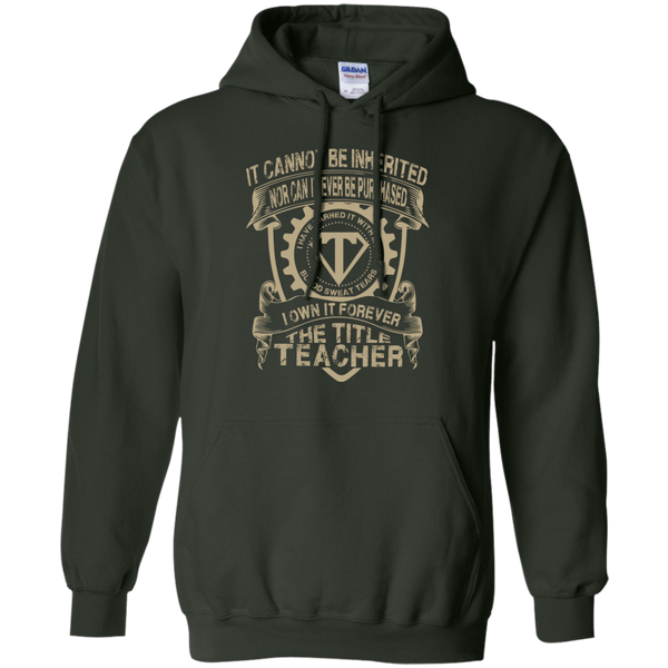 It cannot be inherited nor it ever be purchased I own it forever the title Teacher Hoodie 8 oz - TeachersLoungeShop - 5