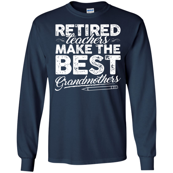 Retired Teachers make the best grandmothers LS Cotton Tshirt - TeachersLoungeShop - 7