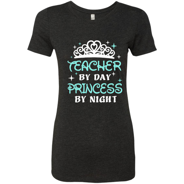 Teacher By Day Princess By Night ver2 Next Level Ladies Triblend T-Shirt - TeachersLoungeShop - 2
