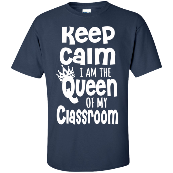 Keep Calm I am the Queen of My Classroom  Cotton T-Shirt - TeachersLoungeShop - 4