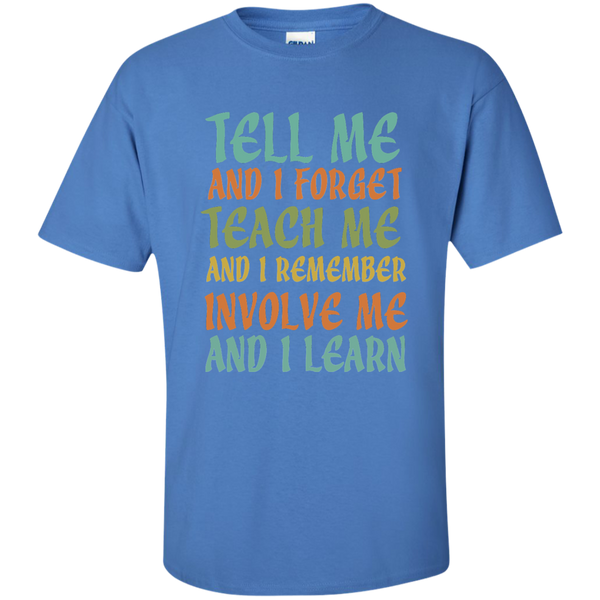 Tell Me and I Forget Teach Me and I Remember Involve Me and I Learn Cotton T-Shirt - TeachersLoungeShop - 4
