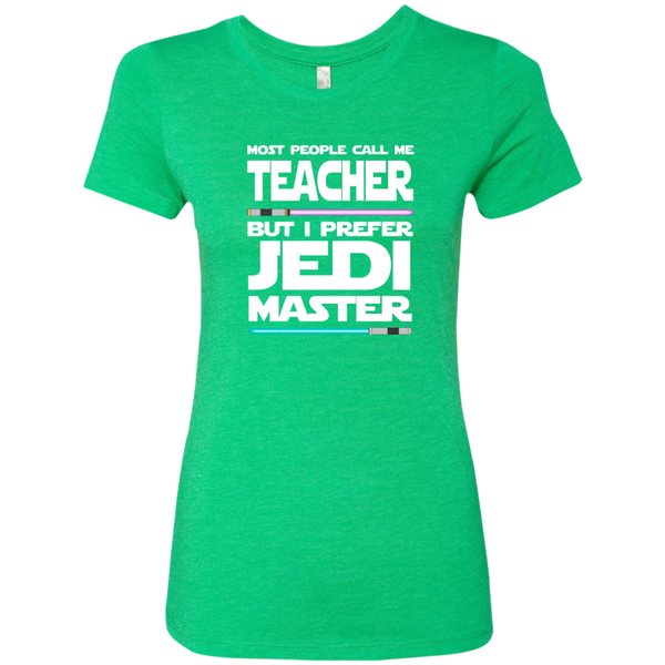Most People Call Me Teacher But I Prefer Jedi Master Next Level Ladies Triblend T-Shirt - TeachersLoungeShop - 2