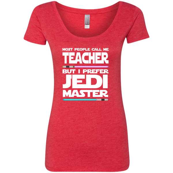 Most People Call Me Teacher But I Prefer Jedi Master Next Level Ladies Triblend Scoop - TeachersLoungeShop - 5