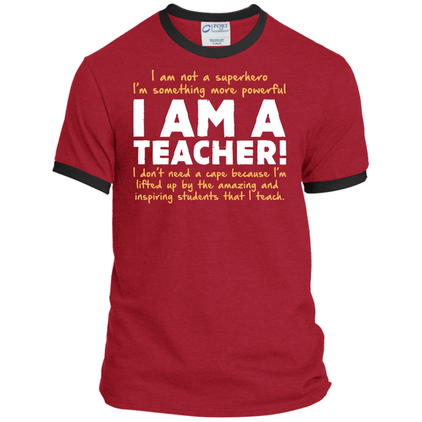 I am not a superhero I'm something more powerful I am a Teacher   Ringer Tee - TeachersLoungeShop - 7