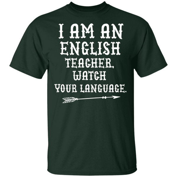 I am english teacher , watch your language  T-Shirt