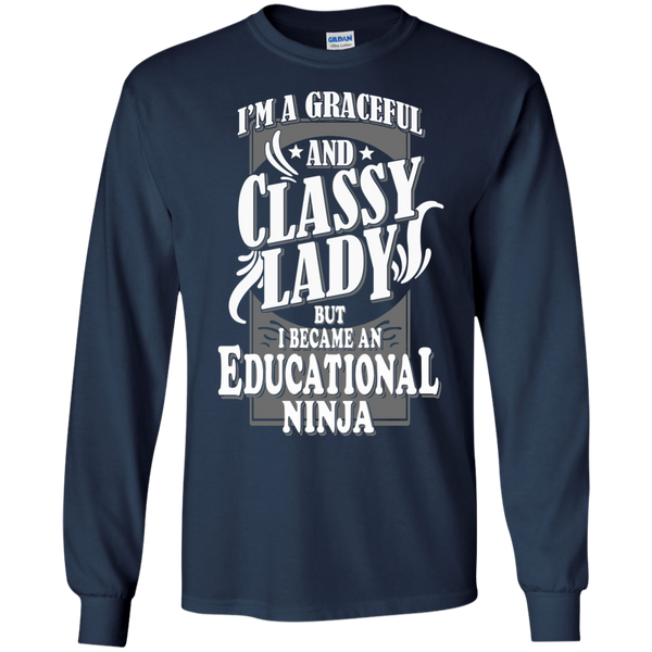 I'm a Graceful and Classy Lady but I became an Educational Ninja LS Ultra Cotton Tshirt - TeachersLoungeShop - 9
