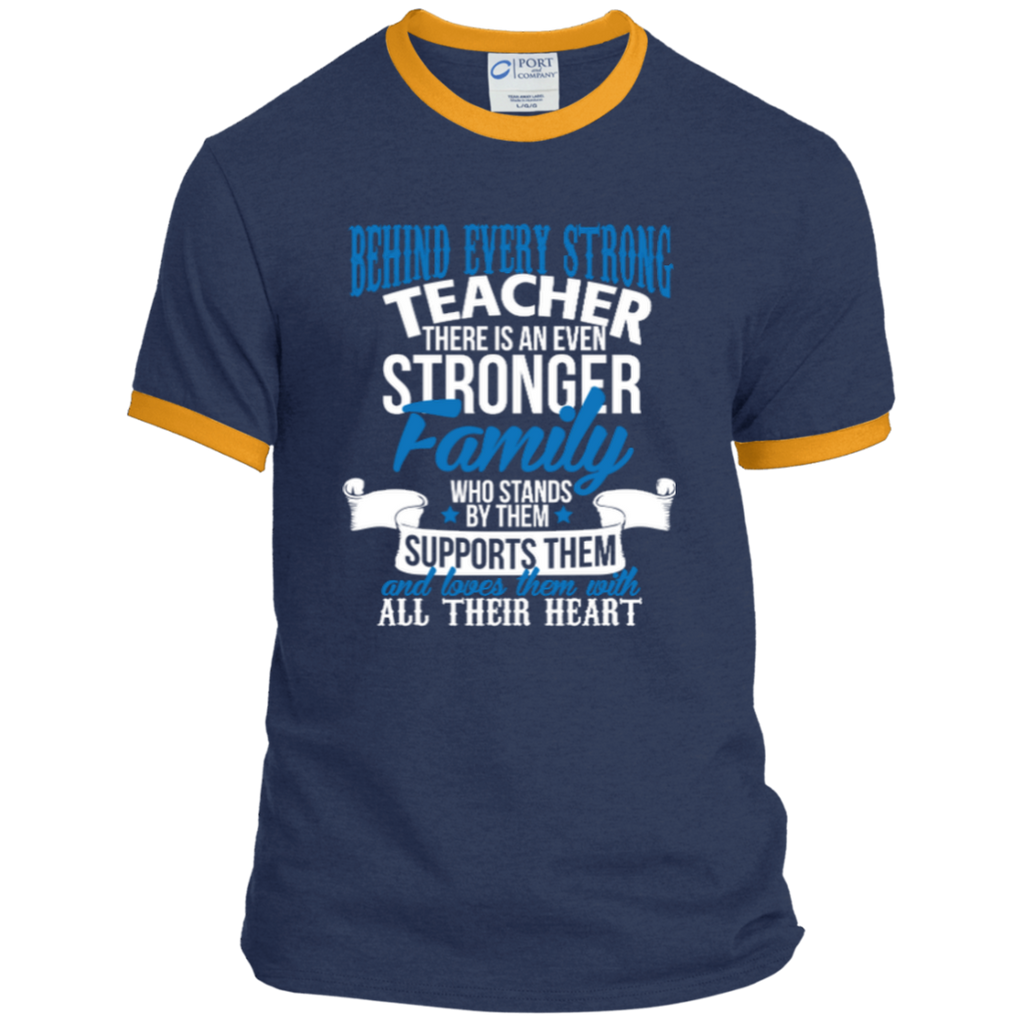 Behind Every Strong Teacher There Is An Even Stronger Family Ringer Tee - TeachersLoungeShop - 1