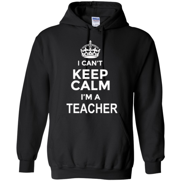 I can't Keep Calm i'm a Teacher T-shirt Hoodie - TeachersLoungeShop - 7
