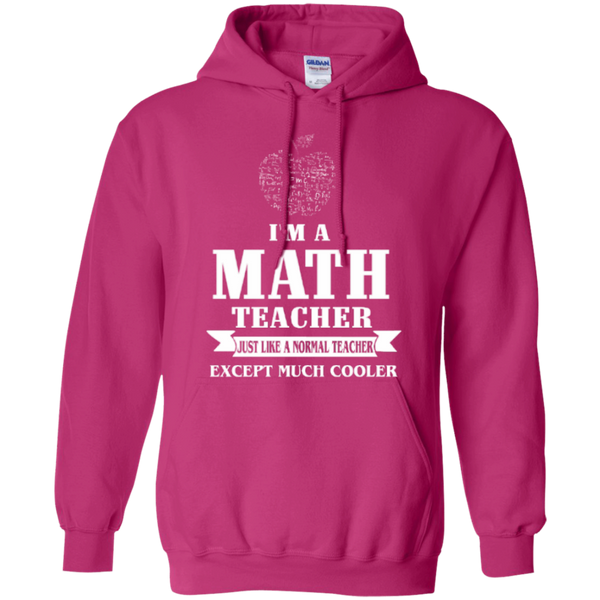 I am a Math Teacher just like a Normal Teacher Except Much Cooler Teacher T-shirt Hoodie - TeachersLoungeShop - 10