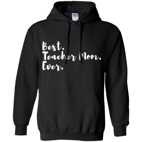 Best. Teacher Mom. Ever .  Hoodie