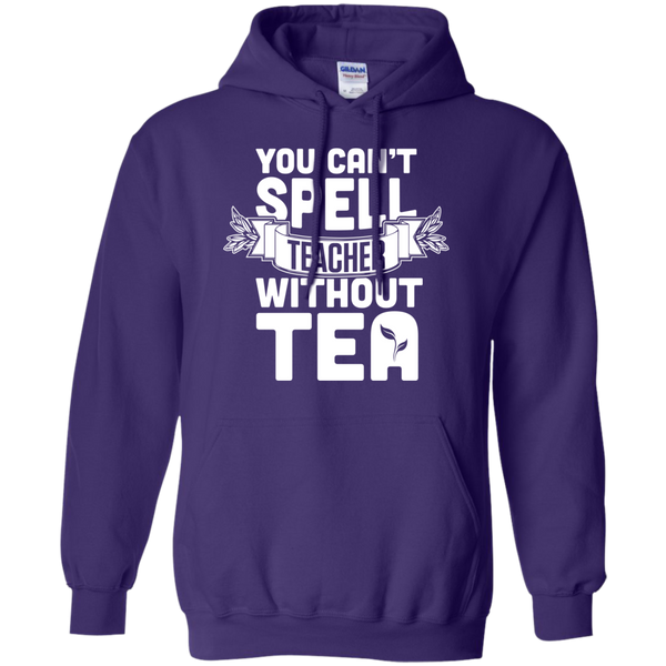 You Can't Spell Teacher without Tea  Hoodie 8 oz - TeachersLoungeShop - 10
