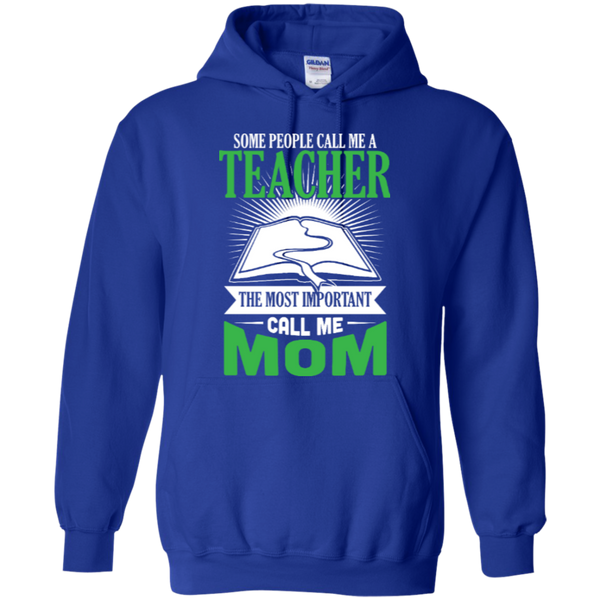 Some people call me a Teacher the most important call me MOM Hoodie - TeachersLoungeShop - 10
