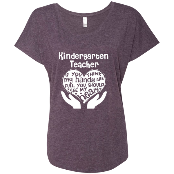 Kindergarten Teacher If You Think My Hands Are Full You Should See My Heart Next Level Ladies Triblend Dolman Sleeve - TeachersLoungeShop - 2