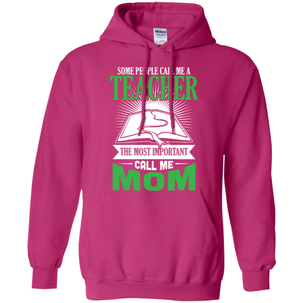 Some people call me a Teacher the most important call me MOM Hoodie - TeachersLoungeShop - 6
