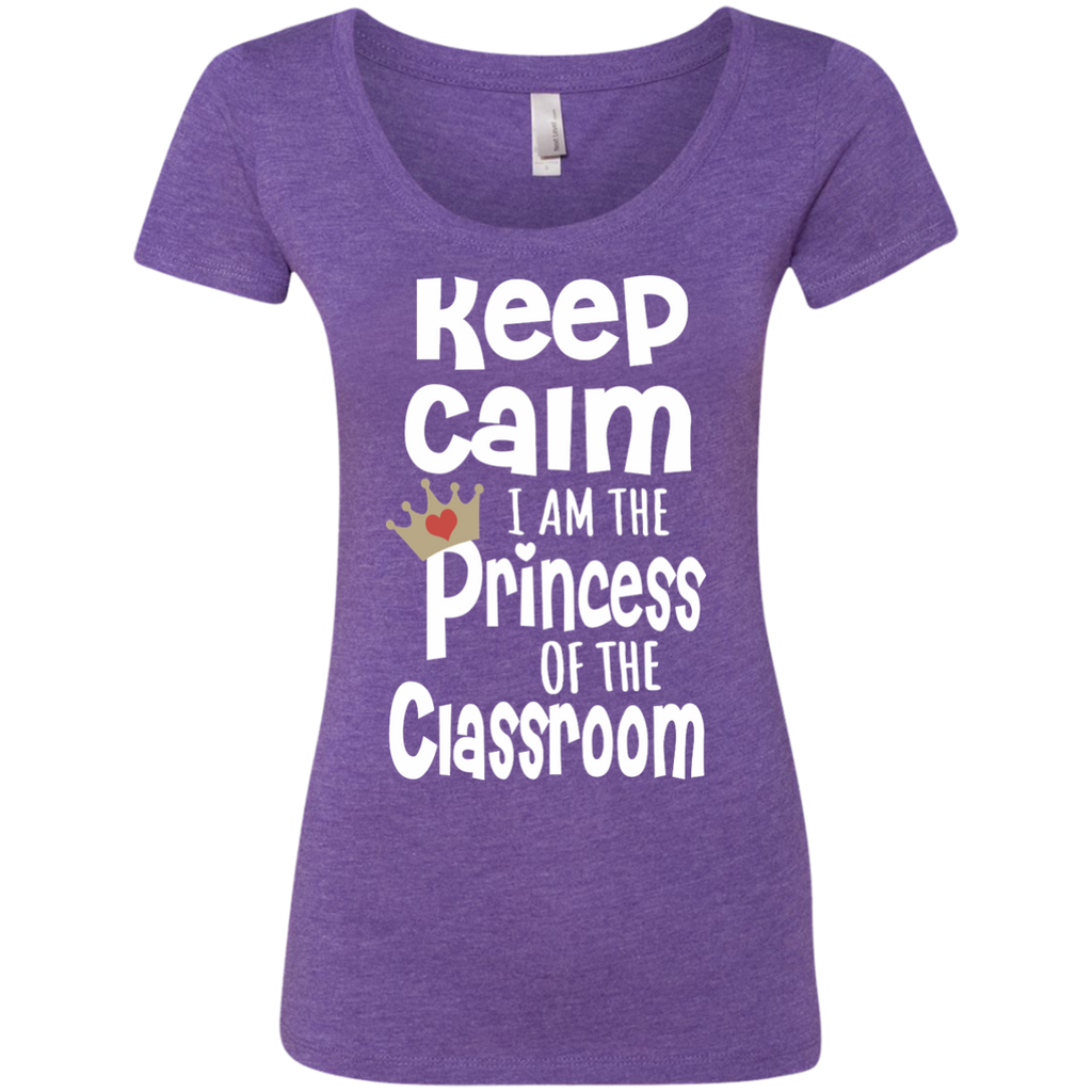 Keep Calm I am the Princess of the Classroom Next Level Ladies Triblend Scoop - TeachersLoungeShop - 1