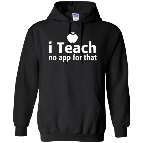 I Teach No App For That Teacher T-shirt Hoodie - TeachersLoungeShop - 7