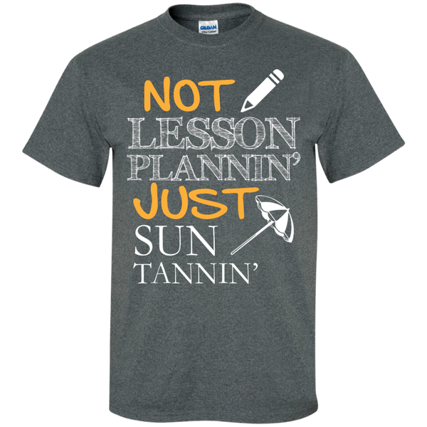 Not Lesson Plannin' Just Sun Tannin'  T-Shirt - TeachersLoungeShop - 6